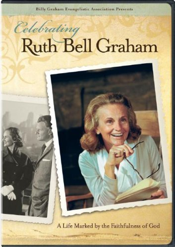 Celebrating Ruth Bell Graham Celebrating Ruth Bell Graham