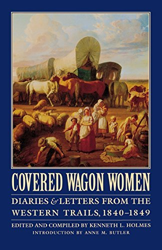 Kenneth Holmes Covered Wagon Women Volume 1 Diaries And Letters From The Western Trails 1840