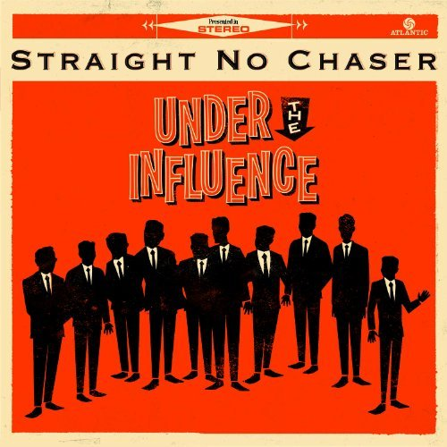 Straight No Chaser Under The Influence