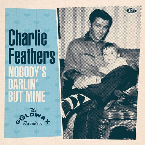 Charlie Feathers Nobody's Darlin But Mine The G 7 Inch Ep