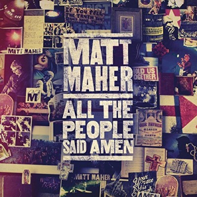 Matt Maher All The People Said Amen