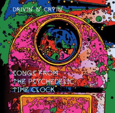 Drivin' N Cryin Songs From The Psychedelic Tim