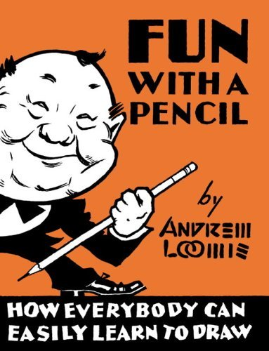 Andrew Loomis Fun With A Pencil How Everybody Can Easily Learn To Draw