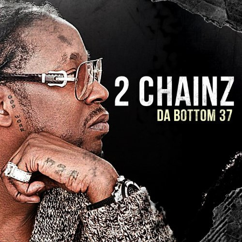 2 Chainz Da Bottom 37 Explicit Version