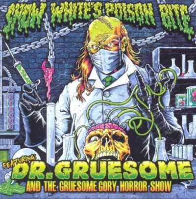 Snow White's Poison Bite Featuring Dr. Gruesome & The