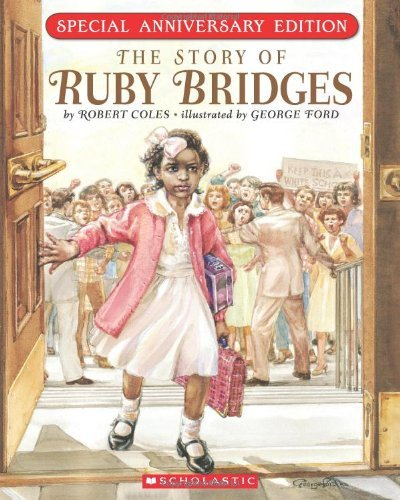 Robert Coles The Story Of Ruby Bridges Special Anniversary Edition Special Anniver