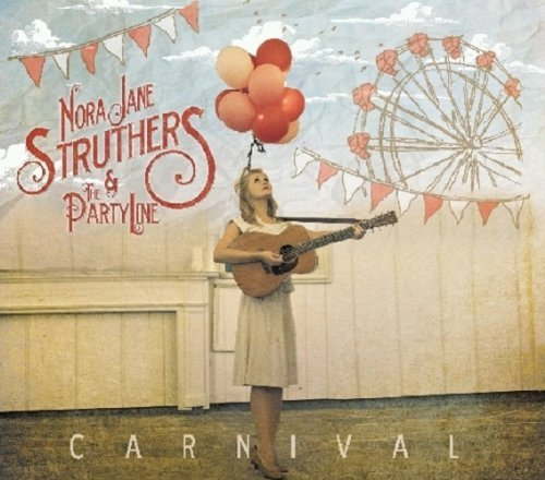 Nora Jane & The Part Struthers Carnival