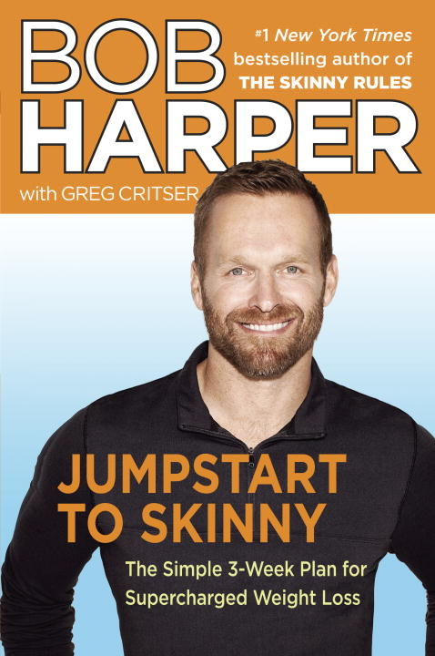 Bob Harper Jumpstart To Skinny The Simple 3 Week Plan For Supercharged Weight Lo