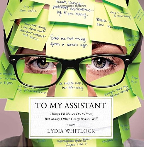 Whitlock Lydia To My Assistant Things I'll Never Do To You But Many Other Crazy
