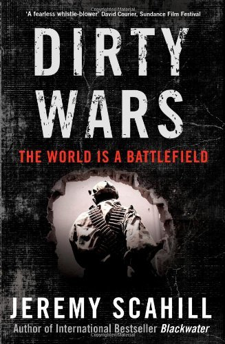 Jeremy Scahill Dirty Wars The World Is A Battlefield