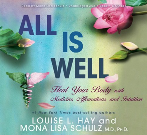 Louise L. Hay All Is Well Heal Your Body With Medicine Affirmations And I