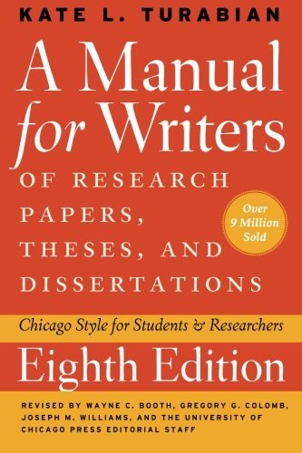Kate L. Turabian A Manual For Writers Of Research Papers Theses And Dissertations Chicago Style For Students And Researchers 0008 Edition;