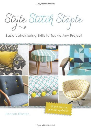 Hannah Stanton Style Stitch Staple Basic Upholstering Skills To Tackle Any Project