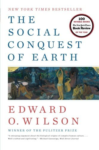 Edward O. Wilson The Social Conquest Of Earth