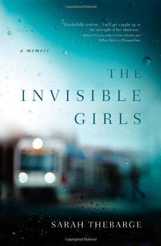 Sarah Thebarge The Invisible Girls
