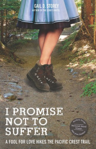Gail D. Storey I Promise Not To Suffer A Fool For Love Hikes The Pacific Crest Trail