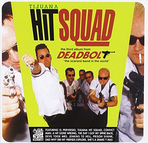 Deadbolt Tijuana Hit Squad