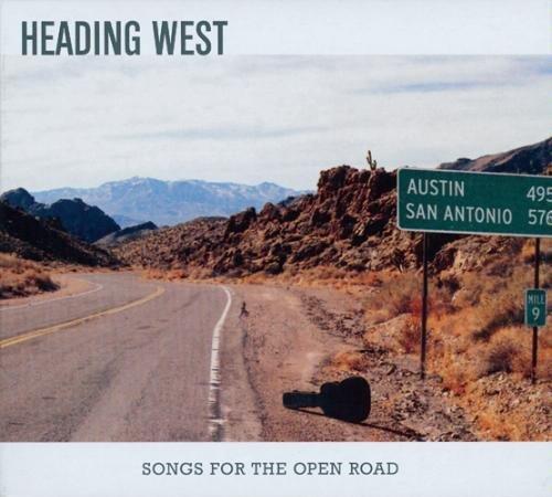Heading West Songs For The Open Road