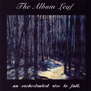 Album Leaf Orchestrated Rise To Fall