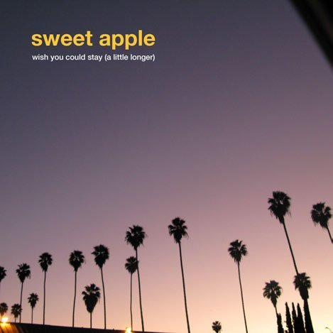 Sweet Apple Wish You Could Stay (a Little 7 Inch Single