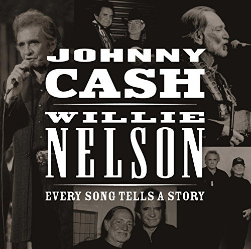 Johnny & Willie Nelson Cash Every Song Tells A Story