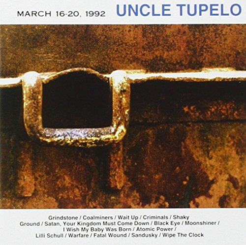 Uncle Tupelo March 16 20 1992 Expanded Version