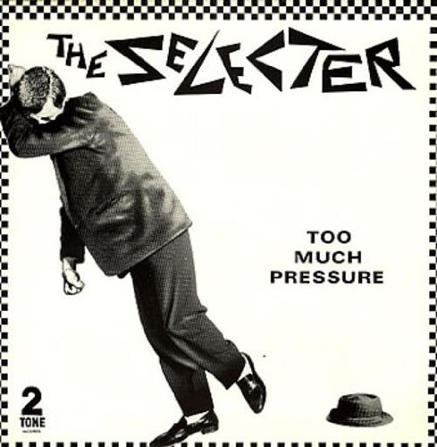 Selecter Too Much Pressure Too Much Pressure