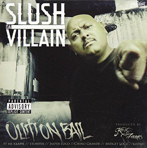 Slush Da Villain Out On Bail Explicit Version