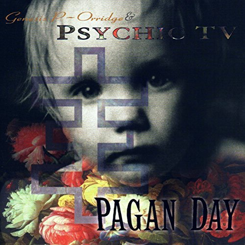 Psychic Tv Pagan Day