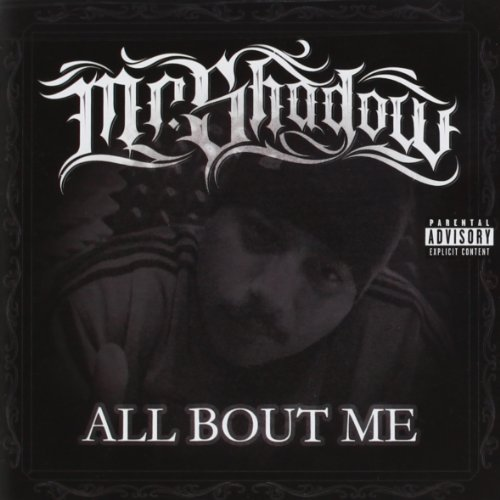 Mr. Shadow All Bout Me Explicit Version