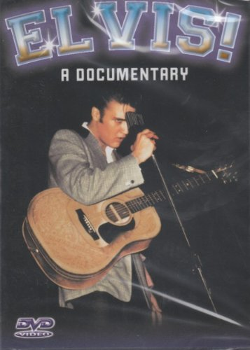 Presley Elvis Elvis! A Documentary