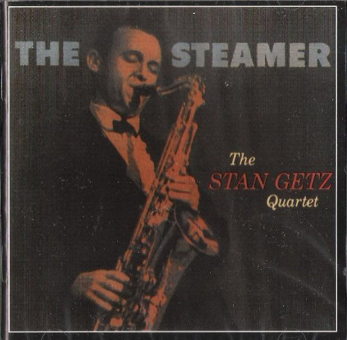 Stan Getz Quartet The Steamer