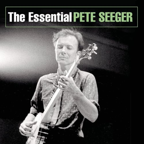 Pete Seeger Essential Pete Seeger Remastered