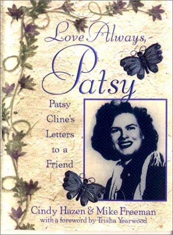 Hazen Cindy Freeman Mike Love Always Patsy Patsy Cline's Letters To A Fri