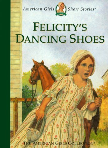 Valerie Tripp Felicity's Dancing Shoes American Girls Short Stories