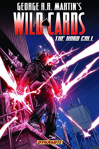 Daniel Abraham George Rr Martin's Wild Cards The Hard Call