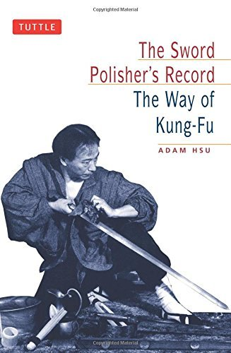 Adam Hsu Sword Polisher's Record The Way Of Kung Fu Original