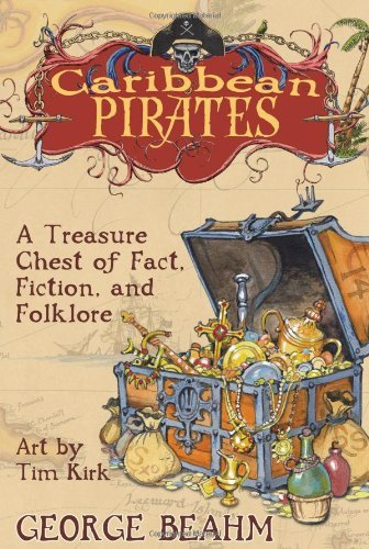 George Beahm Caribbean Pirates A Treasure Chest Of Fact Fiction And Folklore