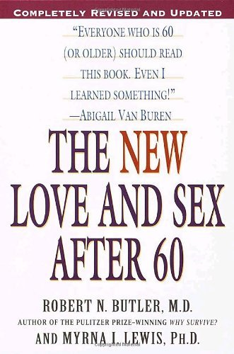 Robert N. Butler The New Love And Sex After 60 Completely Revised And Updated 0003 Edition;revised Update