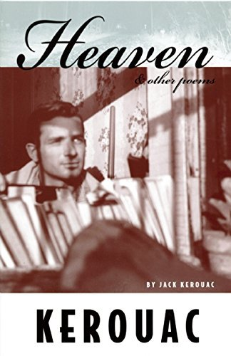 Jack Kerouac Heaven And Other Poems