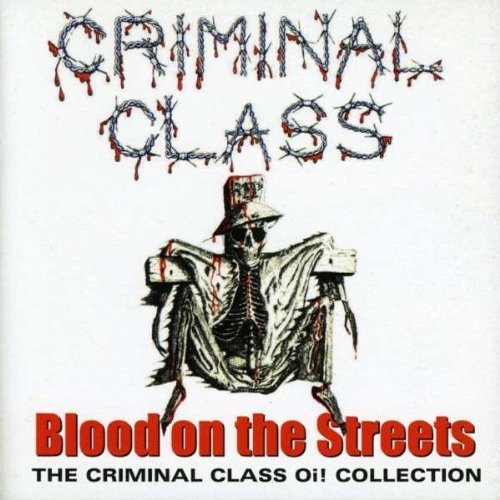 Criminal Class Blood On The Streets Import