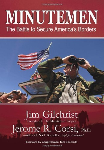 Jim Gilchrist Minutemen The Battle To Secure America's Borders