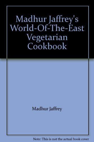 Madhur Jaffrey Madhur Jaffrey's World Of The East Vegetarian Cook
