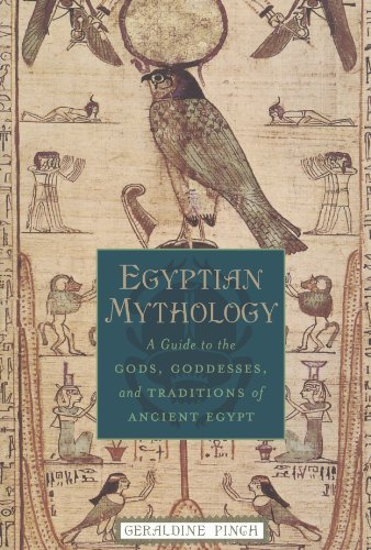 Geraldine Pinch Egyptian Mythology A Guide To The Gods Goddesses And Traditions Of
