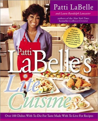 Patti Labelle Patti Labelle's Lite Cuisine Over 100 Dishes With To Die For Taste Made With T