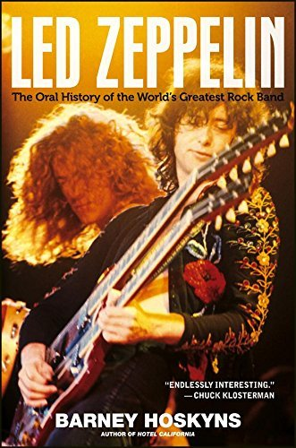 Barney Hoskyns Led Zeppelin The Oral History Of The World's Greatest Rock Ban