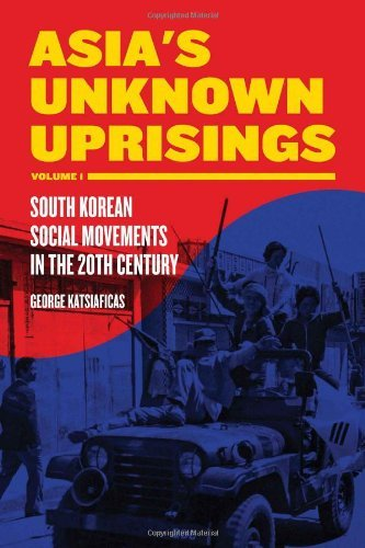 George Katsiaficas Asia's Unknown Uprisings Volume 1 South Korean Social Movements In The 20th Century