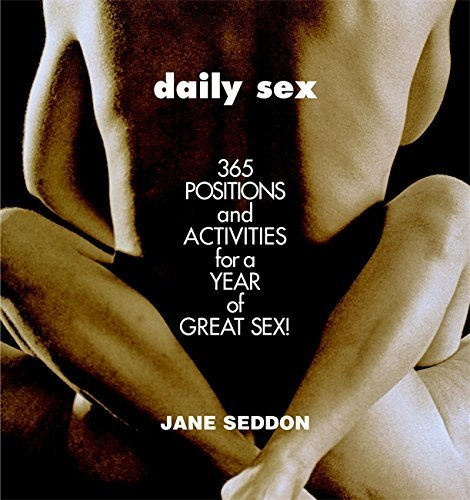 Jane Seddon Daily Sex 365 Positions And Activities For A Year Of Great