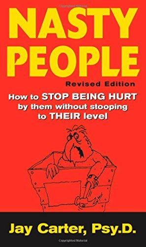 Jay Carter Nasty People How To Stop Being Hurt By Them Without Stooping T 0002 Edition;