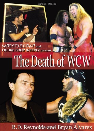R. D. Reynolds The Death Of Wcw Wrestlecrap And Figure Four Weekl
